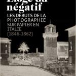 Eloge du négatif au Petit Palais