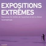 Expositions extrêmes, au dela des limites
